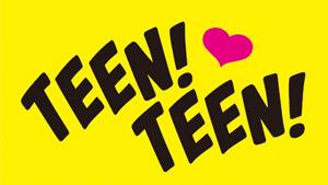 「TEEN! TEEN!」